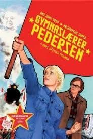 Comrade Pedersen (2006) Gymnaslaerer Pedersen