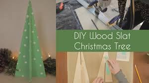 Wood Slat by Diy Wood Slat Christmas Tree Youtube
