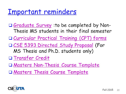 Important reminders     Graduate Survey  to be completed by Non  Thesis MS students in