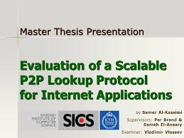Evaluation of a Scalable P P Lookup Protocol for Internet     SlidePlayer Evaluation of a Scalable P P Lookup Protocol for Internet Applications Master Thesis Presentation by Samer Al