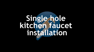 how to install a single hole kitchen faucet plumberstock com how to install a single hole kitchen faucet plumberstock com youtube