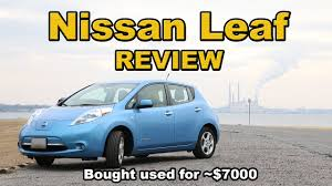 nissan leaf you plus nissan leaf review bought used for 7000 youtube