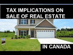 tax implications for selling real estate in canada youtube