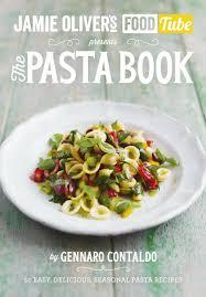 Pasta Recipes Jamie U0027s Food Tube The Pasta Book 50 Easy Delicious Seasonal
