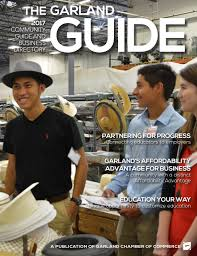 2017 garland guide by garland chamber of commerce issuu