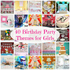 1st Birthday Decoration Ideas At Home 40 Birthday Party Themes For Girls Kids Birthday Parties