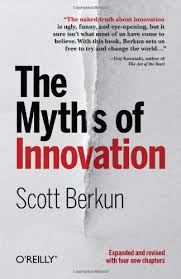 Myths of Innovation (Scott Berkun)