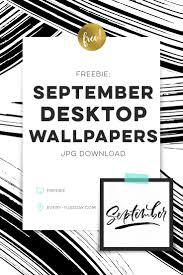 freebie september 2017 desktop wallpapers every tuesday