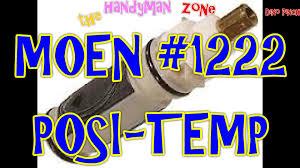 moen posi temp part 1222 cartridge replacement youtube