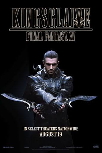 images?q=tbn:ANd9GcS_no-E8eUDTZkyu6vSIFnG1OmwZfrWlmi-7hHlswzXXLroI2w7 Kingsglaive: Final Fantasy XV Movies