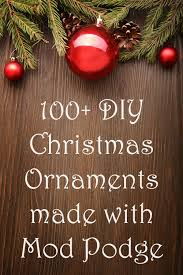 Homemade Christmas Decorations diy christmas ornaments made with mod podge diy christmas