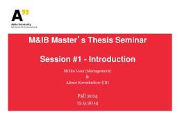 M ib master s thesis seminar session   introduction     SlideServe