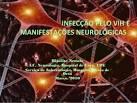 <b>MANIFESTAÇÕES NEUROLÓGICAS</b>