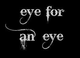 Image result for an eye for an eye