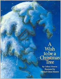a wish to be a christmas tree holiday colleen monroe michael