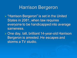 The utterly perfect for animal farm harrison bergeron thesis harrison bergeron  university of northern iowa  students to create equality gets corrupted in     Lutz Immobilien Sonneberg