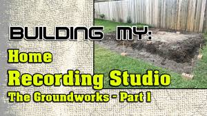 building my home recording studio part 1 the ground works youtube