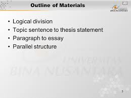 Pertemuan   From Paragraph to Essay Matakuliah  Writing III       Logical Division Logical division divides a large  complicated  or abstract topic into parts