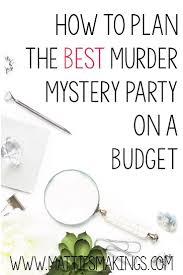 Tween Halloween Party Ideas by Best 25 Murder Mystery Parties Ideas On Pinterest Mystery