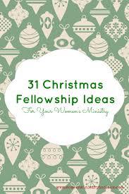 31 christmas fellowship ideas women u0027s ministry toolbox