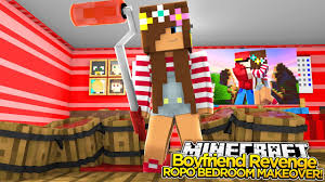 minecraft boyfriend revenge ropo bedroom makeover youtube