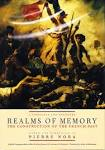 REALMS OF MEMORY: THE CONSTRUCTION OF THE FRENCH PAST VOLUME I