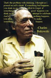Charles Bukowski Quotes On Love by 113 Best Charles Bukowski Images On Pinterest Words Charles