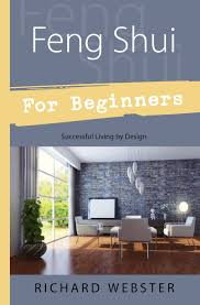 feng shui for beginners successful living by design for
