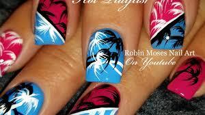 Robin Moses Nail Art by Vacation Nails Diy Tropical Nail Art Design Tutorial Youtube