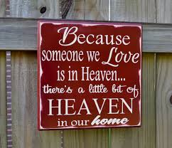 because someone we love is in heaven there u0027s a little bit