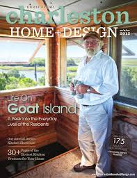 Elements Home Design Salt Spring Island Charleston Home Design Magazine Summer 2014 By Charleston Home