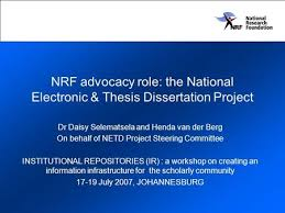 NRF advocacy role  the National Electronic  amp  Thesis Dissertation Project Dr Daisy Selematsela and Henda