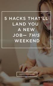 How to land a new  job this weekend with our   hacks