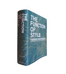 The Function of Style   Harvard Graduate School of Design Harvard Graduate School of Design   Harvard University The Function of Style