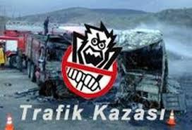 Türkiyedeki trafik kazalarının nedenleri ve sonuçları