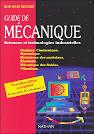 Guide de mécanique, sciences et technologies industrielles, Jean ...