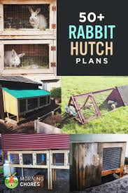 50 free diy rabbit hutch plans u0026 ideas to get you started keeping