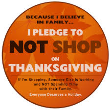 why was thanksgiving created who started this battle to stop shopping on thanksgiving pr com