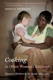 cooking in other women u0027s kitchens domestic workers in the south