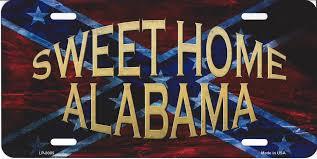 Rebel Flag Home Decor by Sweet Home Alabama Confederate Rebel Flag License Plate Sweet Home