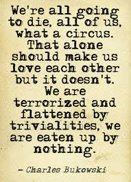 Charles Bukowski Quotes On Love by 17 Best Images About Bukowski On Pinterest Charles Bukowski