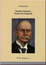 Momme Andresen - Pionier der Fotografie.