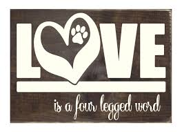 love is a four legged word rustic wood sign home decor