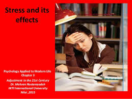 Stress and its effects Adjustment in the   st Century Dr  Mehran Rostamzadeh INTI International University