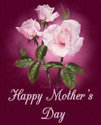 Happy Mother's Day to all Mother's out There