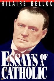 Hilaire Belloc   Essays of a Catholic Cor Jesu Sacratissimum