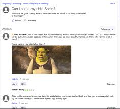 Should i name my child Shrek    Yahoo  Answers   Know Your Meme Know Your Meme