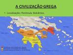 A CIVILIZAÇÃO <b>GREGA</b>
