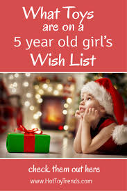 presents 5 year old girls have on their wish list u2013 toy trends