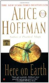 Here on Earth by Alice Hoffman     Reviews  Discussion  Bookclubs  Lists Goodreads